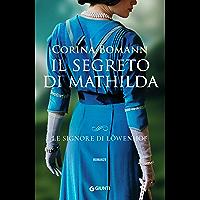 Il segreto di Mathilda (Le signore di Löwenhof Vol. 2)