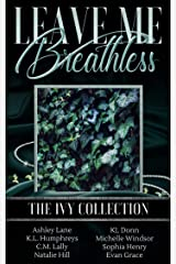 Leave Me Breathless: The Ivy Collection Kindle Edition