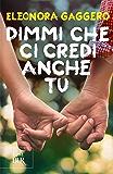 Dimmi che ci credi anche tu (La storia di Effy e James Vol. 1) (Italian Edition)