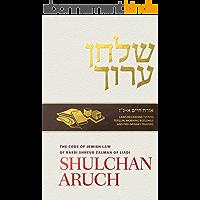 Shulchan Aruch of Rabbi Shneur Zalman of Liadi, Volume 1: Orach Chayim Sections 1-57 (English Edition)