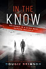 In The Know: Revenge is a dish best served quickly (Billy Evans Book 3) Kindle Edition