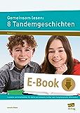 Gemeinsam lesen: 8 Tandemgeschichten: Lesetexte und Arbeitsblätter für starke und sch wache Schüler nach Kompetenzstufen differenziert (3. und 4. Klasse)