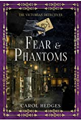 Fear & Phantoms (The Victorian Detectives Book 6) Kindle Edition