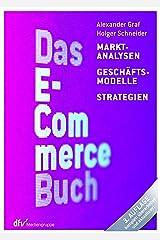 Das E-Commerce Buch: Marktanalysen - Geschäftsmodelle - Strategien Kindle Ausgabe