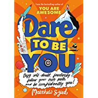 Dare to Be You: Defy Self-Doubt, Fearlessly Follow Your Own Path and Be Confidently You! (English Edition)