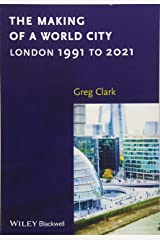The Making of a World City: London 1991 to 2021 Paperback