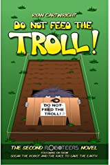 Do not feed the Troll! (The Roboteers Book 2) Kindle Edition