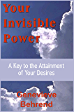 Your Invisible Power          (with linked TOC) (English Edition)
