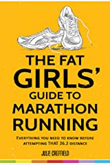 The Fat Girls' Guide to Marathon Running Kindle Edition