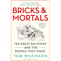 Bricks & Mortals: Ten Great Buildings and the People They Made (English Edition)