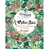 A Million Sloths: Super-Cute Creatures to Colour: 1 (A Million Creatures to Colour, 6)