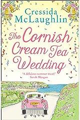 The Cornish Cream Tea Wedding: the perfect uplifting and heartwarming Cornish romance for summer 2021 (The Cornish Cream Tea series, Book 4) Kindle Edition