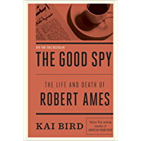 The Good Spy: The Life and Death of Robert Ames (English Edition)