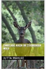 Funkelnde Augen im stürmenden Wald (zweisprachiges eBuch 7) Kindle Ausgabe