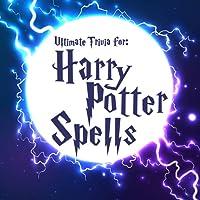 Ultimate Trivia for Harry Potter Spells