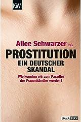 Prostitution - Ein deutscher Skandal: Wie konnten wir zum Paradies der Frauenhändler werden? Kindle Ausgabe