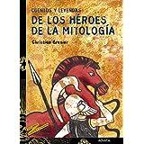 Cuentos y leyendas de los héroes de la mitología (LITERATURA JUVENIL - Cuentos y Leyendas)