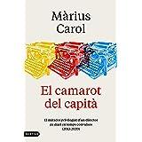 El camarot del capità: El mirador privilegiat d'un director de diari en temps convulsos (2013-2020) (L'ANCORA) (Catalan Editi