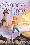 The Phantom of Nantucket (Nancy Drew Diaries Book 7)