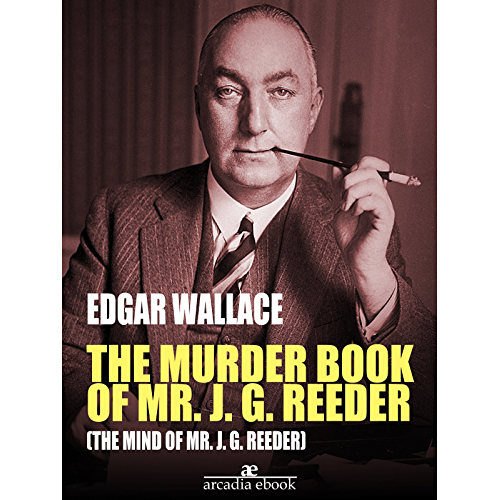 The Murder Book of Mr. J. G. Reeder (The Mind of Mr. J. G. Reeder) (English Edition)