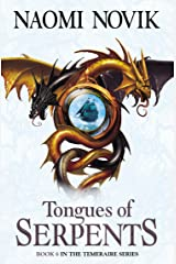Tongues of Serpents (The Temeraire Series, Book 6) Kindle Edition