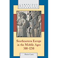 Southeastern Europe in the Middle Ages, 500–1250 (Cambridge Medieval Textbooks) (English Edition)