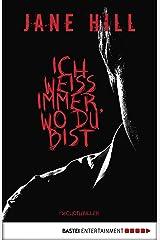 Ich weiß immer, wo du bist: Psychothriller (Allgemeine Reihe. Bastei Lübbe Taschenbücher) (German Edition) Kindle Edition