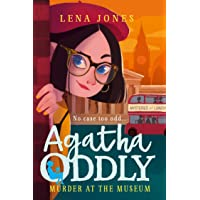 Murder at the Museum : Agatha Oddly Book 2