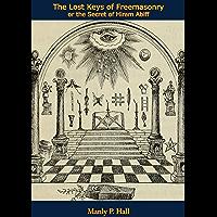 The Lost Keys of Freemasonry or the Secret of Hiram Abiff (English Edition)