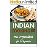 Indian Cooking: for Beginners - Indian Recipes Cookbook 101 - Indian Cuisine - Indian Culinary Traditions (Indian Food Recipe