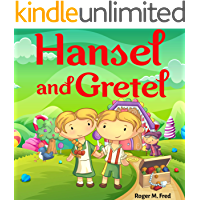 Hansel and Gretel : Book for kids: Bedtime Fantasy Stories Children Picture Fairy Tale Ages 4-8 (Bedtime Stories Book for Boy, Girls and Kids 7)