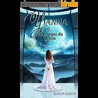 Yianna - La marque du destin: tome 2