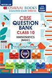 Oswaal CBSE Question Bank Class 10 Mathematics Basic Book Chapterwise & Topicwise Includes Objective Types & MCQ's (For…
