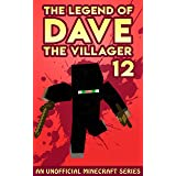 Dave the Villager 12: An Unofficial Minecraft Book (The Legend of Dave the Villager)