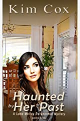 Haunted by Her Past (Lana Malloy Paranormal Romantic Cozy Mystery Book 5) Kindle Edition