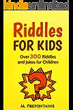 Riddles For Kids: Over 300 Riddles and Jokes for Children