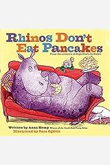 Rhinos Don't Eat Pancakes Hardcover