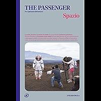 The Passenger – Spazio (Italian Edition)