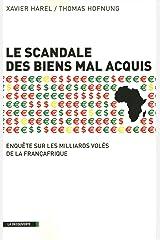 Le scandale des biens mal acquis (CAHIERS LIBRES) Format Kindle