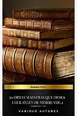 50 Obras Maestras Que Debes Leer Antes De Morir: Vol. 1 Versión Kindle