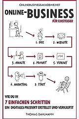 Online-Business für Einsteiger: Wie du in 7 einfachen Schritten ein digitales Produkt erstellst und verkaufst Kindle Ausgabe