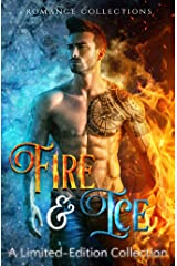 Fire & Ice: A Limited Edition Collection of Supernatural, Paranormal & Fantasy Romances Kindle Edition