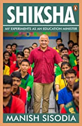 Shiksha: My Experiments as an Education Minister