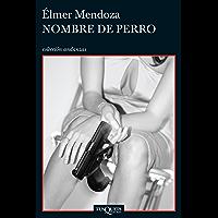 Nombre de perro (Andanzas) (Spanish Edition)