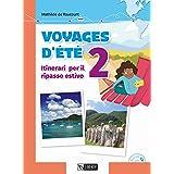 Voyages d'été. Itinerari per il ripasso estivo. Per le Scuole. Ediz. per la scuola. Con File audio per il download (Vol. 2)