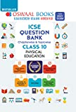 Oswaal ICSE Question Bank Class 10 Physical Education Book Chapterwise & Topicwise (For 2021 Exam)