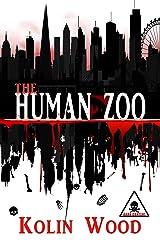The Human Zoo Kindle Edition