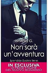 Non sarà un'avventura (Splendido Dubbio Series Vol. 2) Formato Kindle