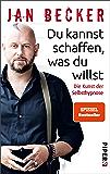 Du kannst schaffen, was du willst: Die Kunst der Selbsthypnose (German Edition)