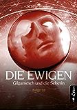 DIE EWIGEN. Gilgamesch und die Seherin: Folge 10